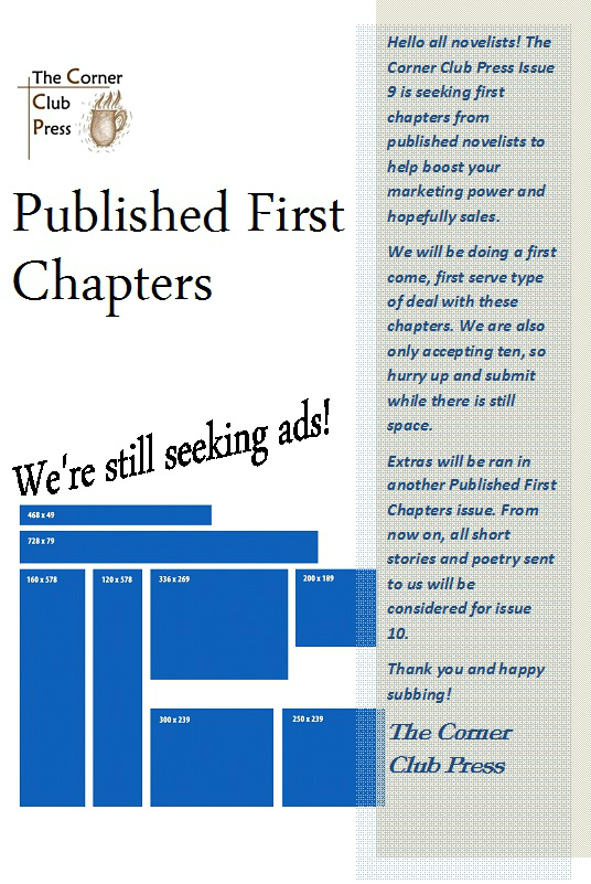 For those allowed, sub your first chapters to thecornerclubpress@gmail.com