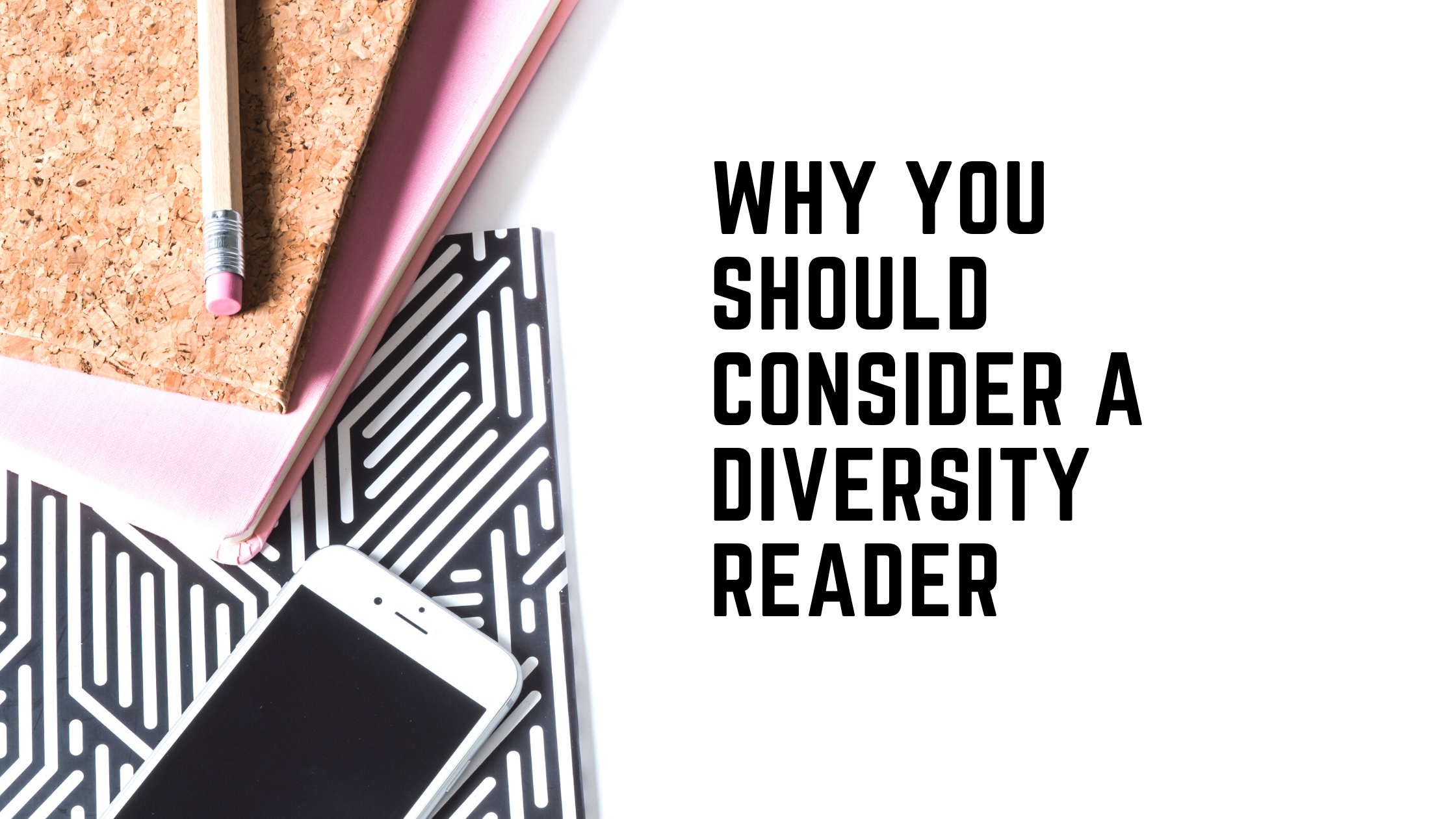 Why You Should Consider A Diversity Reader